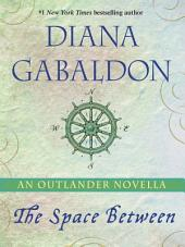 The Space Between: An Outlander Novella
