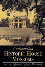 Interpreting Historic House Museums PDF