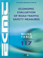 ECMT Round Tables Economic Evaluation of Road Traffic Safety Measures