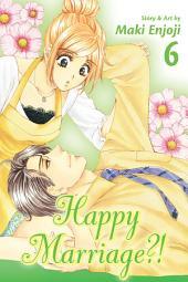 Happy Marriage?!: Volume 6