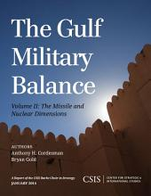 The Gulf Military Balance: The Missile and Nuclear Dimensions