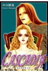 CASCADIA−カスケイディア−