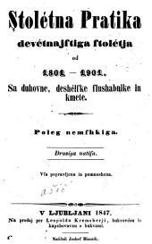 Stoletna pratika devetnajstiga stoletja od 1801-1901: Sa duhovne, deshelske slushabnike in kmete. Poleg nemshkiga. Vsa popravljena in pomnoshena