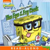 The Eye of the Fry Cook: A Story About Getting Glasses Read-Along Storybook (SpongeBob SquarePants)