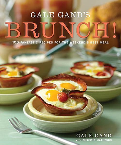 Download Gale Gand s Brunch  Book