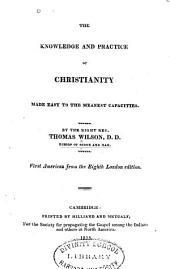 The knowledge and practice of Christianity made easy to the meanest capacities