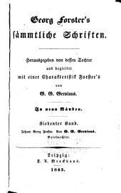 Georg Forster's Sämmtliche Schriften: Bd. Johann Georg Forster
