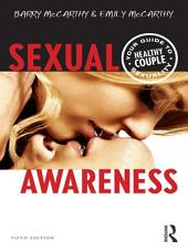 Sexual Awareness: Your Guide to Healthy Couple Sexuality, Edition 5