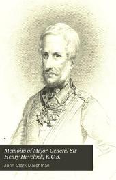 Memoirs of Major-General Sir Henry Havelock, K.C.B. New Ed
