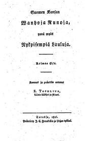 Suomen Kansan Wanhoja Runoja ynnå myös Nykyisempiå Lauluja: Nide 3