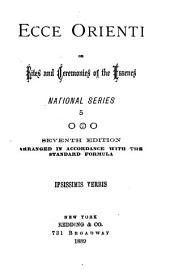 Ecce Orienti: Or, Rites and Ceremonies of the Essenes. National Series