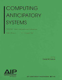Computing Anticipatory Systems: CASYS '09