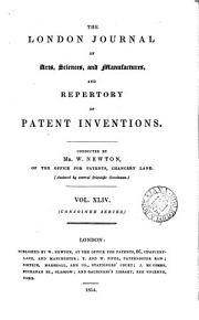 The London journal of arts and sciences  and repertory of patent inventions   afterw   Newton s London journal of arts and sciences PDF