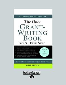 The Only Grant Writing Book You ll Ever Need Book