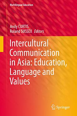 Intercultural Communication in Asia  Education  Language and Values PDF