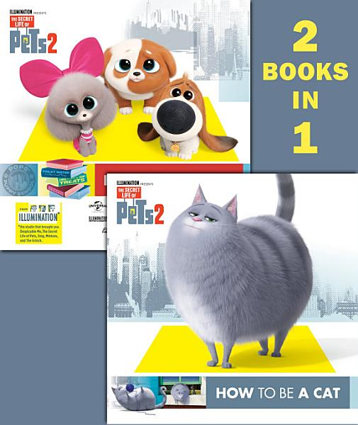 Download How to Be a Cat How to Be a Dog  The Secret Life of Pets 2  Book