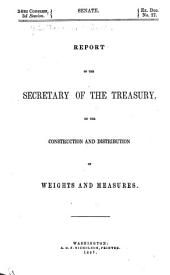 Report of the secretary of the Treasury on the construction and distribution of weights and measures