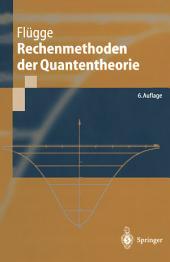 Rechenmethoden der Quantentheorie: Elementare Quantenmechanik Dargestellt in Aufgaben und Lösungen, Ausgabe 6