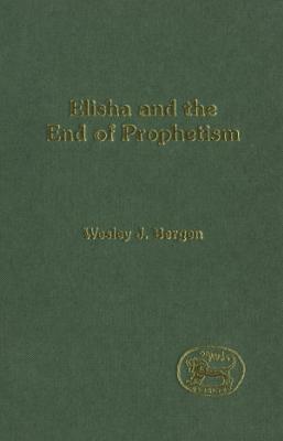Elisha and the End of Prophetism PDF