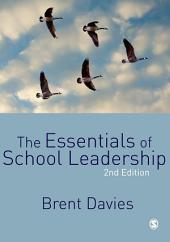 The Essentials of School Leadership: Edition 2