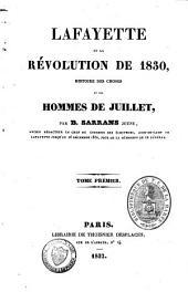 La Fayette et la révolution de 1830: histoire des choses et des hommes de Juillet, Volume1