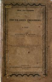 The Drunkard's Progress: A Tale