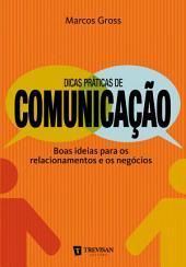 Dicas práticas de comunicação: Boas ideias para os relacionamentos e os negócios