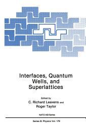 Interfaces, Quantum Wells, and Superlattices