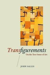 Transfigurements: On the True Sense of Art