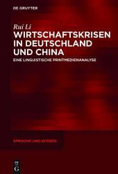 Wirtschaftskrisen in Deutschland und China: Eine linguistische Printmedienanalyse