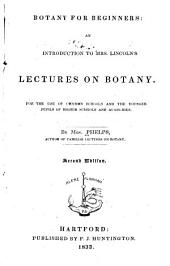 Botany for Beginners: An Introduction to Mrs. Lincoln's Lectures on Botany. For the Use of Common Schools and the Younger Pupils of Higher Schools and Academies