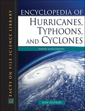Encyclopedia of Hurricanes  Typhoons  and Cyclones  New Edition PDF