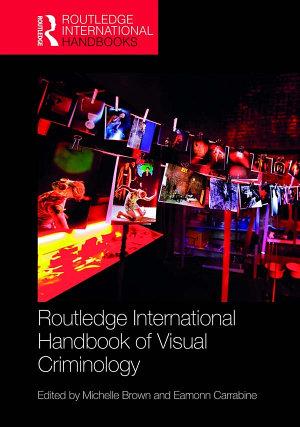 Routledge International Handbook of Visual Criminology PDF