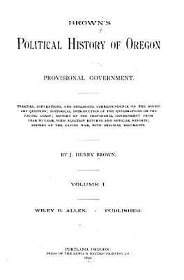 Brown s Political History of Oregon     PDF