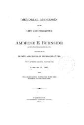 Memorial Addresses on the Life and Character of Ambrose E. Burnside, (a Senator from Rhode Island): Delivered in the Senate and House of Representatives, Forty-seventh Congress, First Session, January 23, 1882