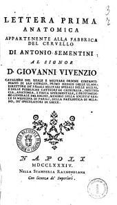 Lettera prima anatomica appartenente alla fabbrica del cervello di Antonio Sementini al signor D. Giovanni Vivenzio ..