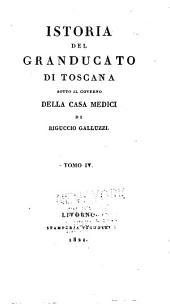 Istoria del granducato di Toscana: sotto il governo della casa Medici, Volume 4