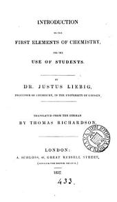 Introduction to the first elements of chemistry [P.L. Geiger's Handbuch der Pharmacie, pt.1, ed.] by J. Liebig, tr. by T. Richardson