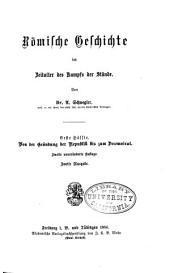 Römische Geschichte: Bd. Zeitalter des Kampfs der Stände. 1. Hälfte. Von der Gründung der Republik bis zum Decemvirat
