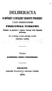 Deliberacya o spolku i zwiazku korony polskiej z pany chrzescianskimi przeciwko turkowi