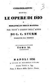 Considerazioni sopra le opere di Dio e meraviglie della natura per tutti i giorni della natura per tutti i giorni dell'anno di C. C. Sturm: 11