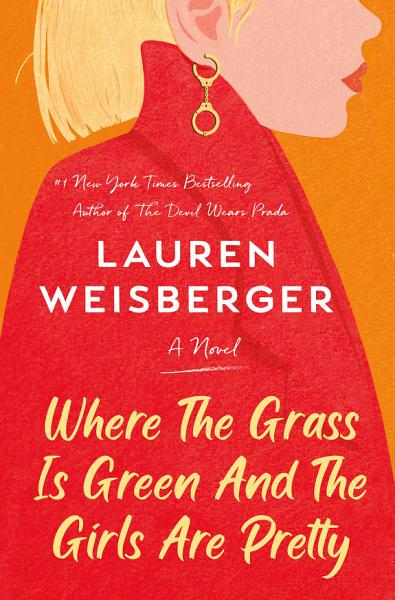 Download Where the Grass Is Green and the Girls Are Pretty Book