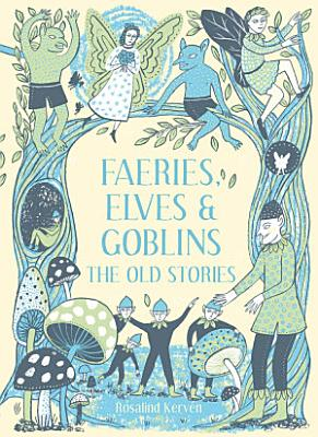 Faeries  Elves and Goblins PDF