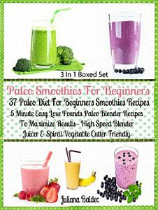 Paleo Smoothies For Beginners  37 Paleo Diet Beginners Book
