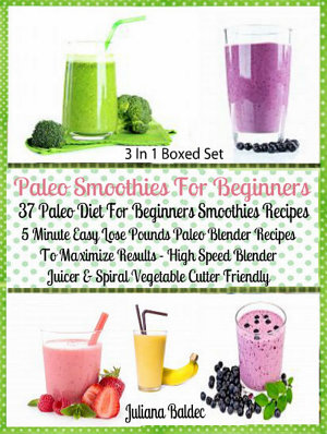 Paleo Smoothies For Beginners  37 Paleo Diet Beginners