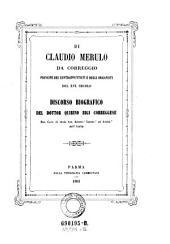 Di Claudio Merulo da Correggio: principe dei contrappuntisti e degli organisti del XVI. secolo ; discorso biografico