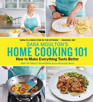 Sara Moulton s Home Cooking 101