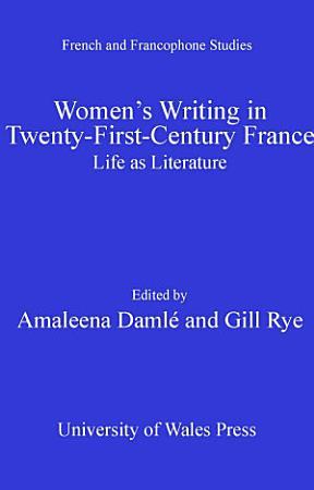 Women s Writing in Twenty First Century France PDF
