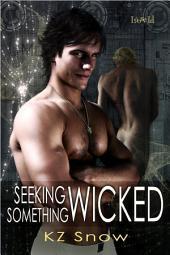 Seeking Something Wicked