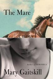 The Mare: A Novel